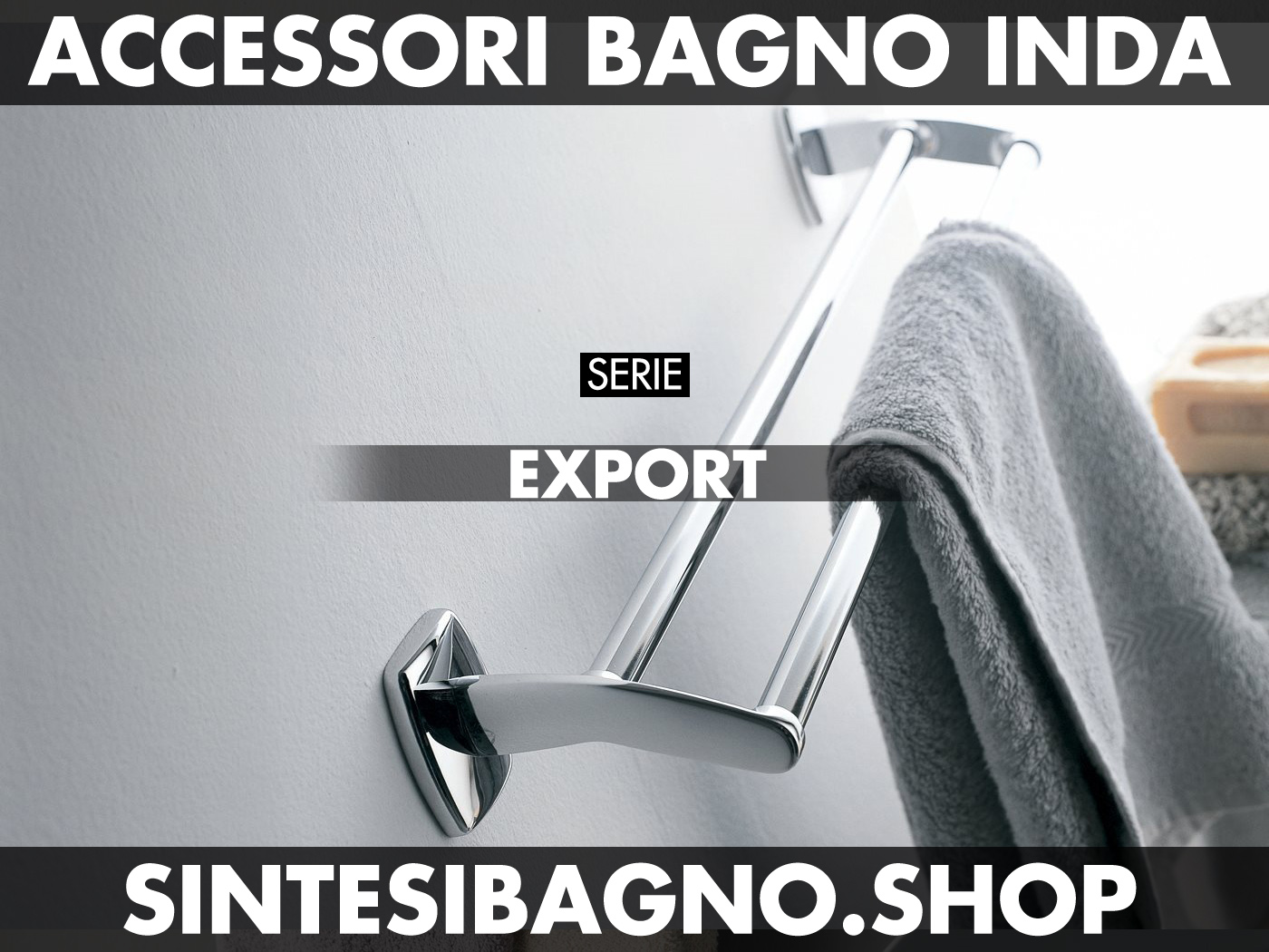 Accessori Bagno Inda serie EXPORT