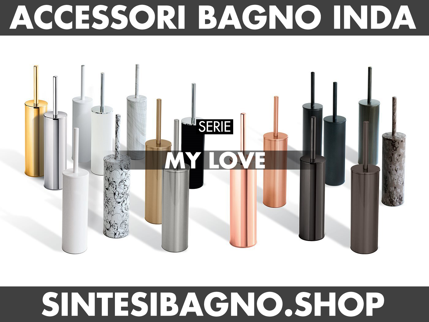 Accessori Bagno Inda serie MY LOVE