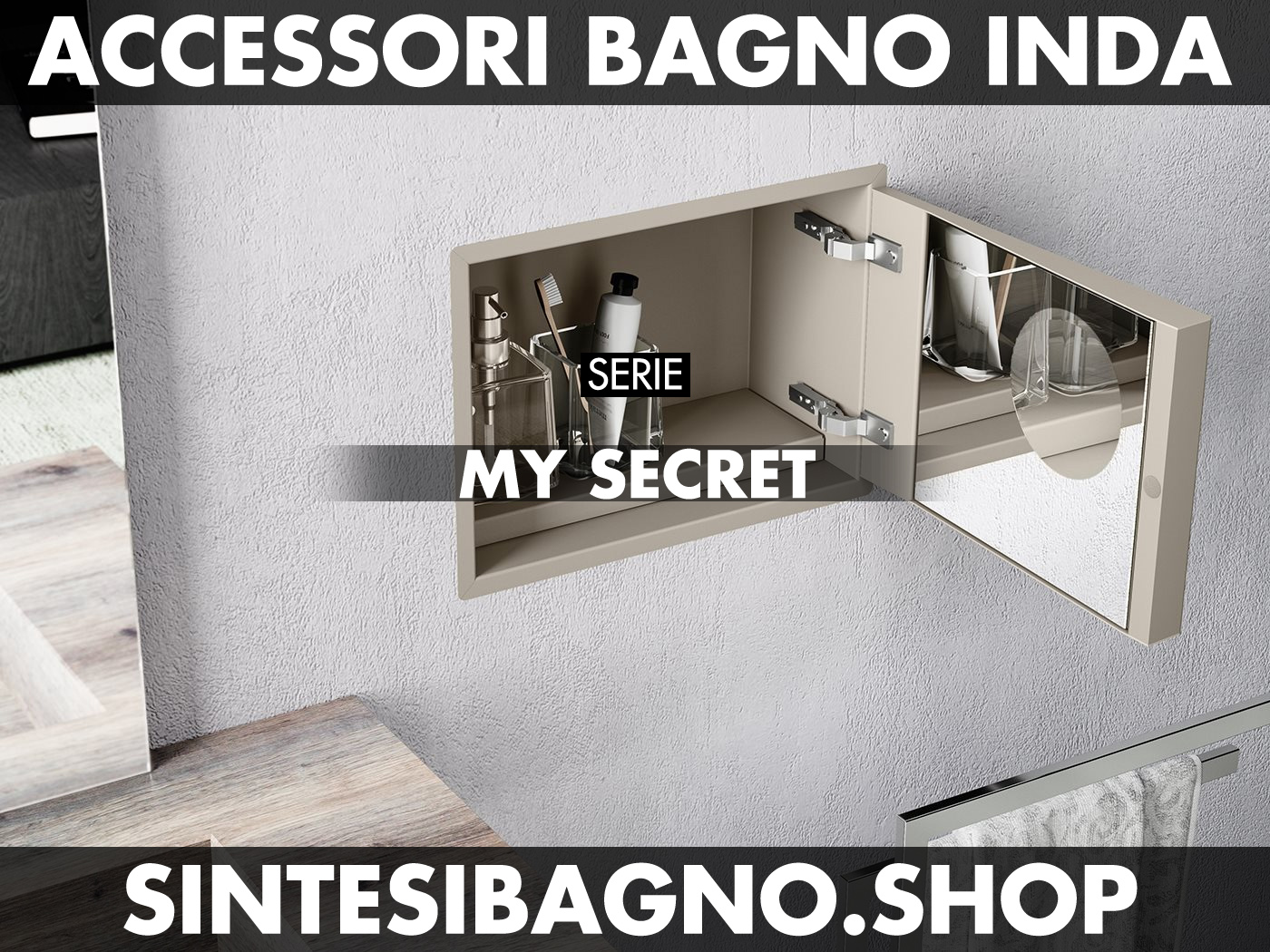 Accessori Bagno Inda serie MY SECRET