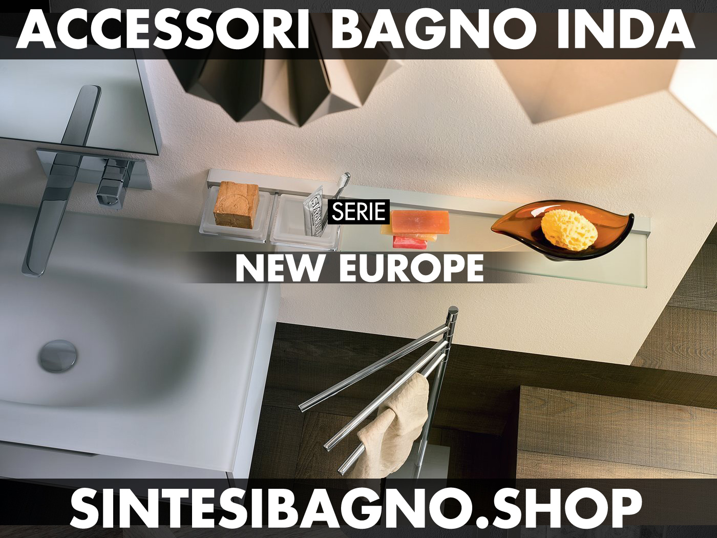 Accessori Bagno Inda serie NEW EUROPE