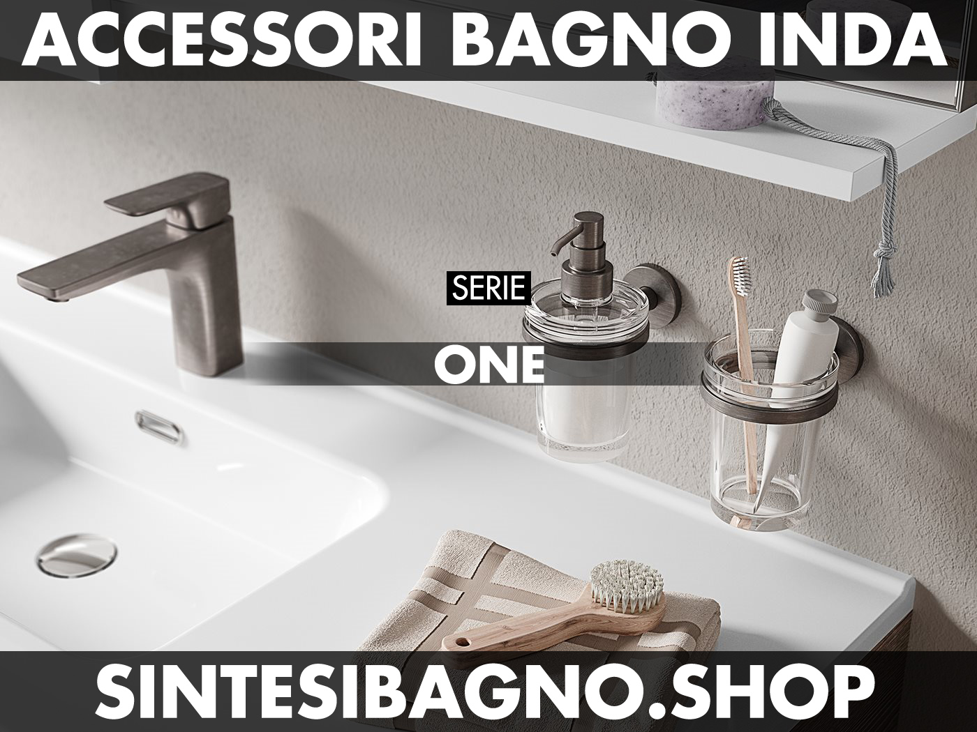 Accessori Bagno Inda serie ONE